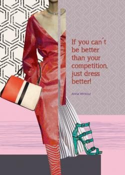 If you can't be better than you competition, just dress better. Anna Wintour