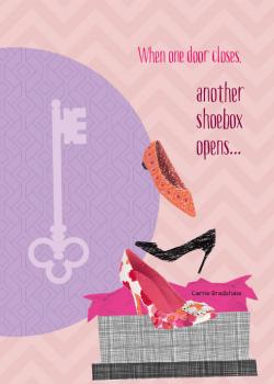 When one door closes - another shoebox opens. Carrie Bradshaw