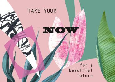 Take your NOW for a beautiful future
