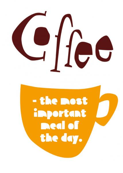 Coffee - the most important meal of the day
